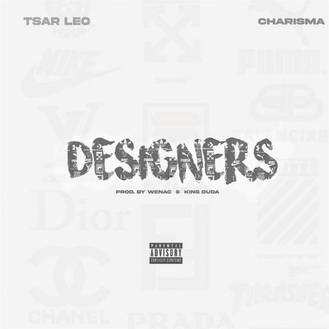 Tsar Leo-Designers Ft Charisma (Prod. Wenac )