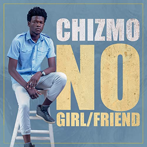 Chizmo-Bae Why (No Girl Or Friend EP)
