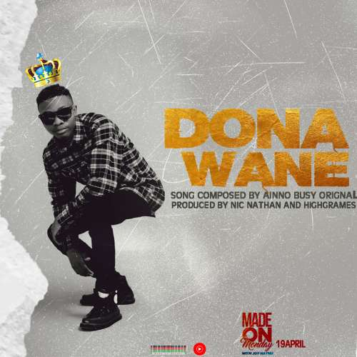 Ainno Busy-Dona Wane (Prod by Nic Nather & Highgrames)
