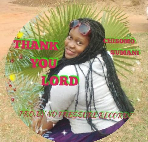 Chisomo Sumani-Thank You Lord(Prod. By No Pressure Records)