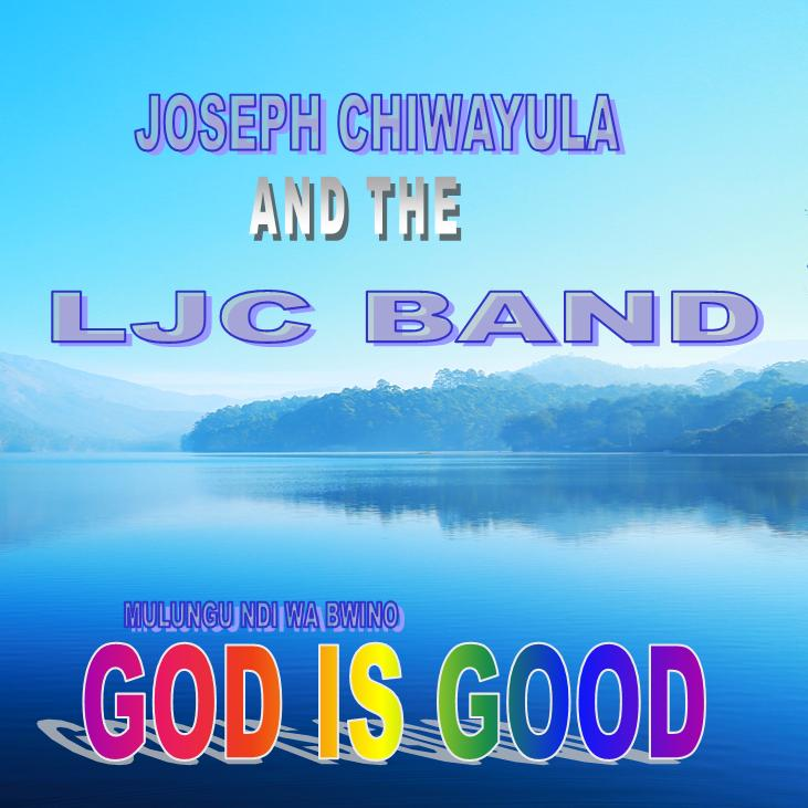 Joseph Chiwayula-God is Good