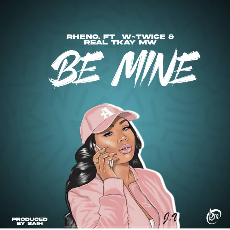 Rheno -Be Mine Ft W-Twice & Real Tkay Mw