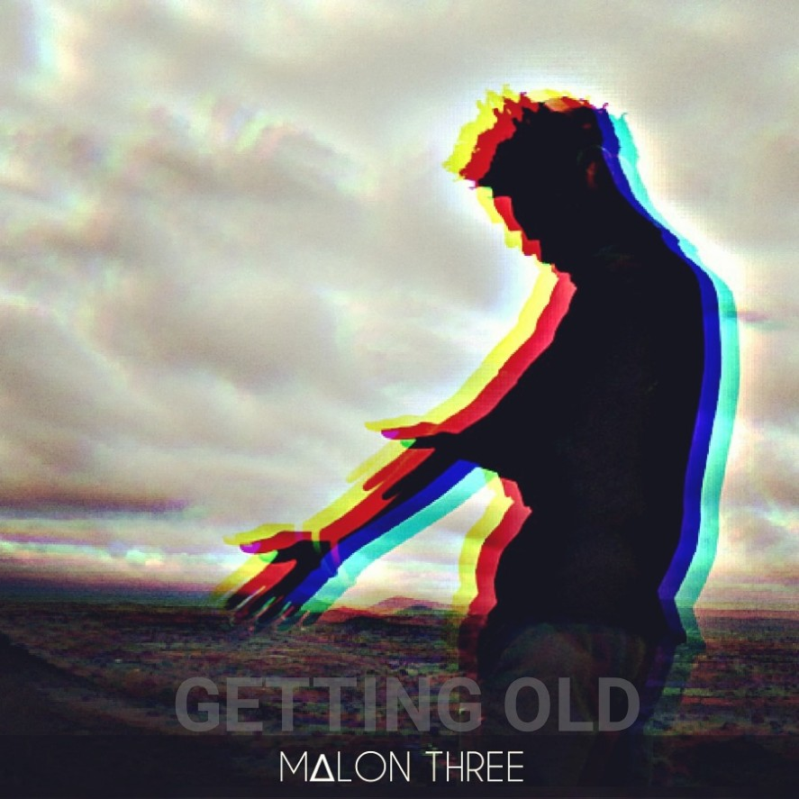 Malon Three -Getting Old
